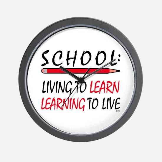 SCHOOL Living To Learn... Wall Clock