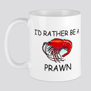 I'd Rather Be A Prawn Mug