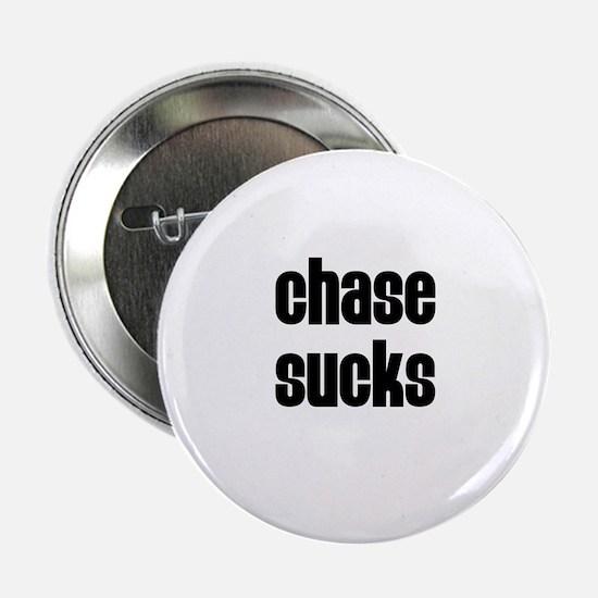 Chase Sucks Button