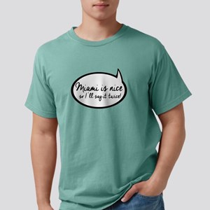 Quote Bubble Miami is Nice T-Shirt