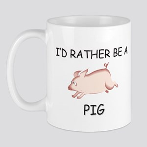 I'd Rather Be A Pig Mug