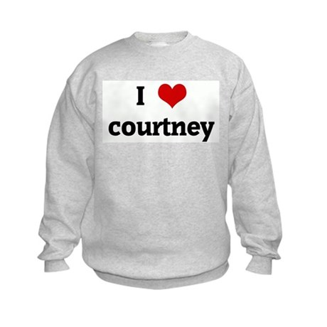I Love courtney Kids Sweatshirt