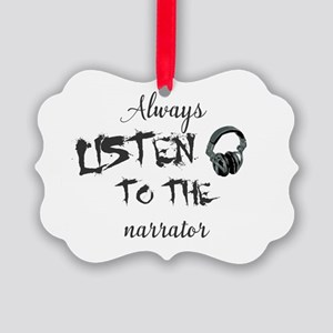 Always listen to the narrator Picture Ornament