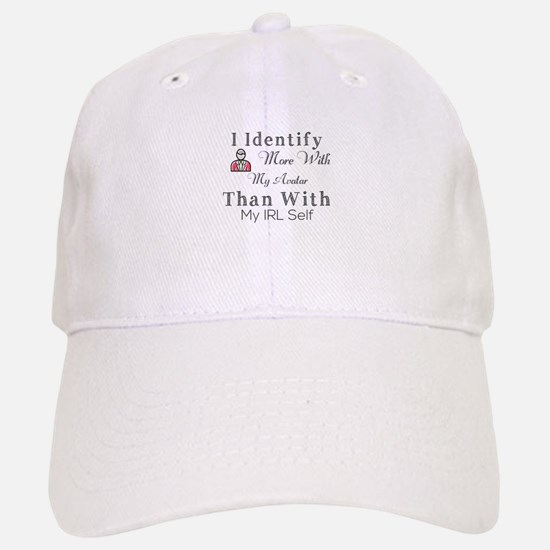 I Identify More With My Avatar Than With My IR Baseball Baseball Cap