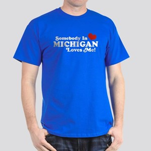 Somebody in Michigan Loves me Dark T-Shirt
