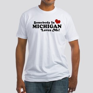 Somebody in Michigan Loves me Fitted T-Shirt