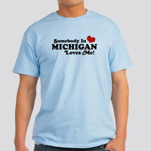 Somebody in Michigan Loves me Light T-Shirt