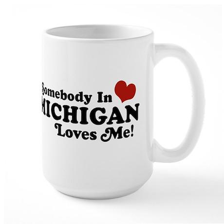Somebody in Michigan Loves me Large Mug