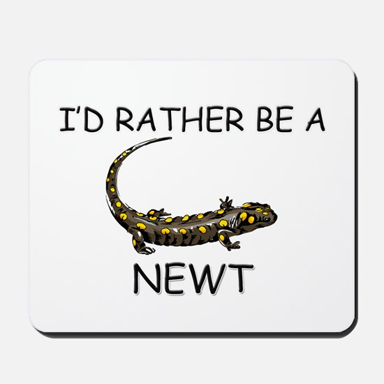 I'd Rather Be A Newt Mousepad