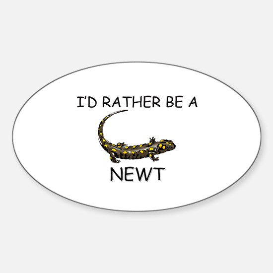 I'd Rather Be A Newt Oval Decal