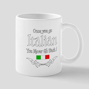 ONCE YOU GO ITALIAN Mug
