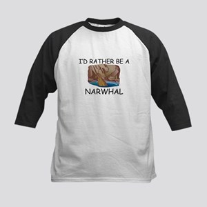 I'd Rather Be A Narwhal Kids Baseball Jersey
