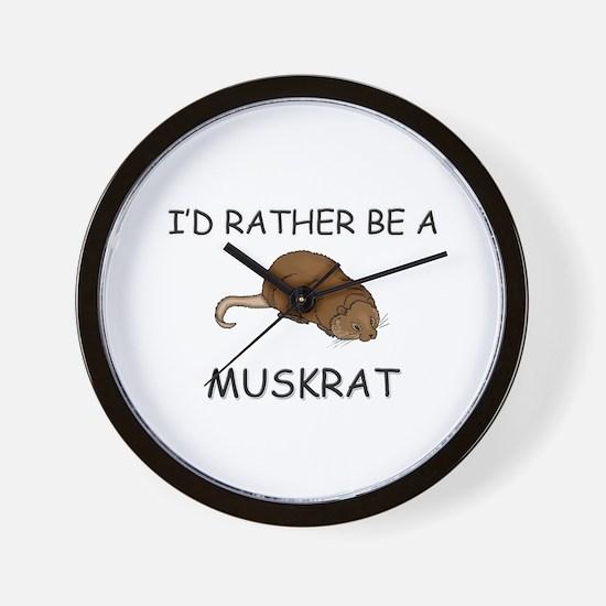I'd Rather Be A Muskrat Wall Clock