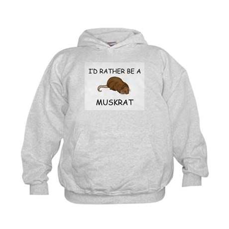 I'd Rather Be A Muskrat Kids Hoodie