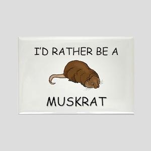 I'd Rather Be A Muskrat Rectangle Magnet