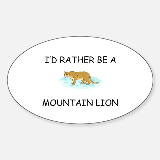 I'd Rather Be A Mountain Lion Oval Decal
