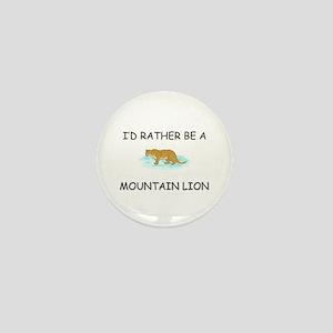 I'd Rather Be A Mountain Lion Mini Button