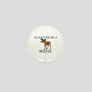I'd Rather Be A Moose Mini Button