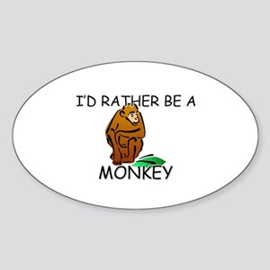 I'd Rather Be A Monkey Oval Sticker