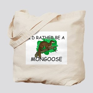 I'd Rather Be A Mongoose Tote Bag