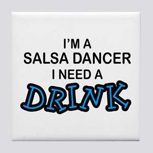 Salsa Dancer Need a Drink Tile Coaster