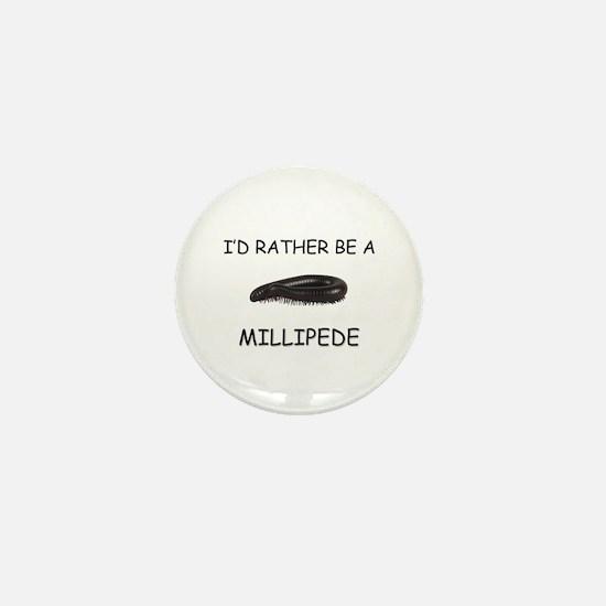 I'd Rather Be A Millipede Mini Button