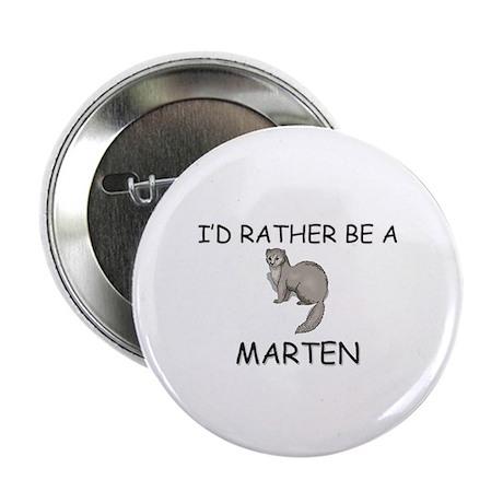 "I'd Rather Be A Marten 2.25"" Button"