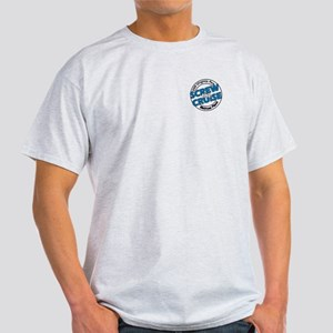 Screw The Cruise Light T-Shirt