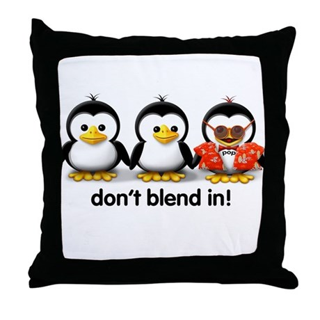 """""""Don't Blend In!"""" Throw Pillow"""