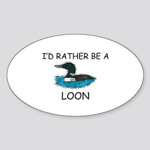 I'd Rather Be A Loon Oval Sticker