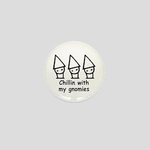 Chillin with my gnomies Mini Button