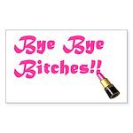 BB6 Bye Bye Bitches!! - Rectangle Sticker