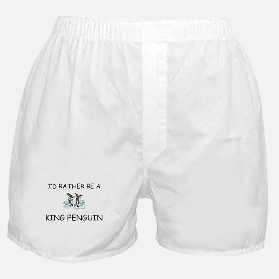 I'd Rather Be A King Penguin Boxer Shorts
