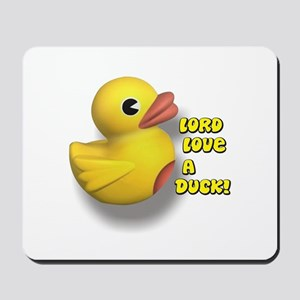 Lord Love A Duck! Mousepad