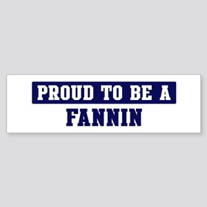 Proud to be Fannin Bumper Sticker