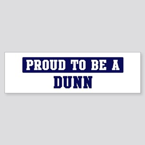 Proud to be Dunn Bumper Sticker