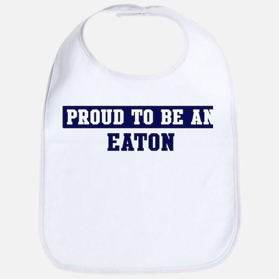 Proud to be Eaton Bib