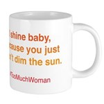 Orange Shine Can't Dim The Sun Mugs