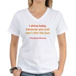 Orange Shine Can't Dim The Sun V Neck T-Shirt