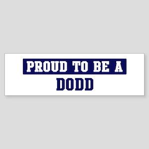 Proud to be Dodd Bumper Sticker