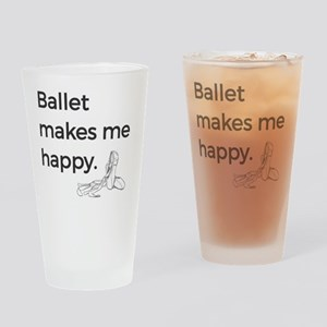 Ballet Makes Me Happy Ballet Dance Drinking Glass