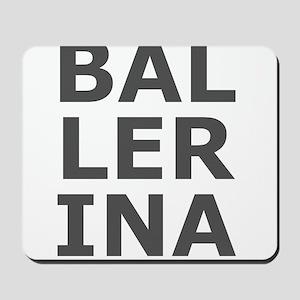 Ballerina Large Text Ballet Dance Dancer Mousepad