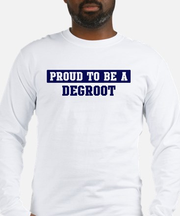 Proud to be Degroot Long Sleeve T-Shirt