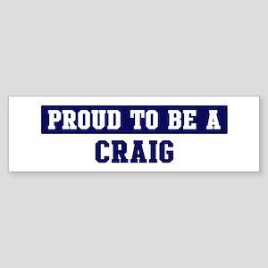 Proud to be Craig Bumper Sticker
