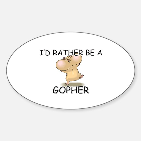 I'd Rather Be A Gopher Oval Decal