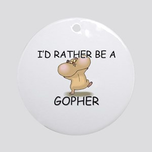I'd Rather Be A Gopher Ornament (Round)