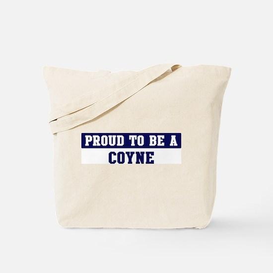 Proud to be Coyne Tote Bag