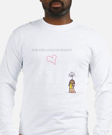 For the love of Seshat Long Sleeve T-Shirt