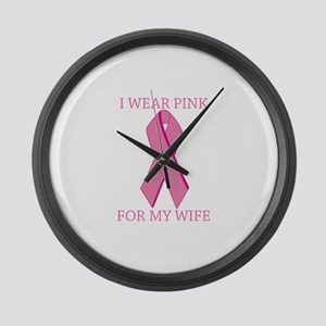 I Wear Pink For My Wife Large Wall Clock