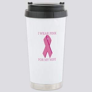 I Wear Pink For My Wife Stainless Steel Travel Mug